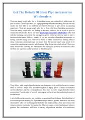 Get The Details Of Glass Pipe Accessories Wholesalers.docx