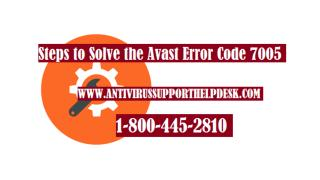 Steps to Solve the Avast Error Code 7005.pptx
