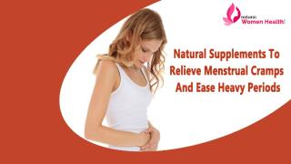 Natural Supplements To Relieve Menstrual Cramps And Ease Heavy Periods.pptx