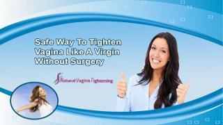 Safe Way To Tighten Vagina Like A Virgin Without Surgery.pptx