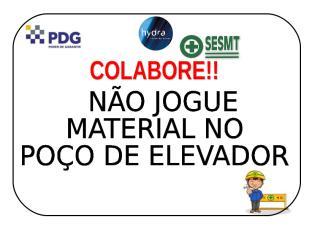 36 - Não jogue material no poço de elevador.doc