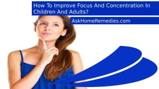 How To Improve Focus And Concentration In Children And Adults.pptx