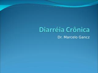 Diarréia Crônica.ppt