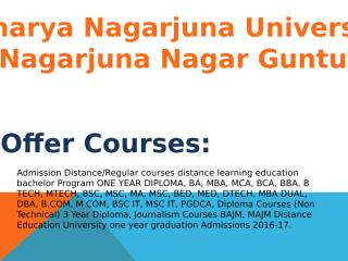 Acharya Nagarjuna University Distance Education Nagarjuna Nagar Guntur.pptx
