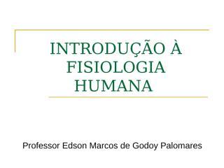 FISIOLOGIA Introdução.ppt