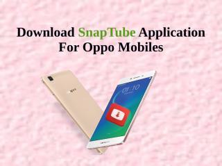 Download SnapTube Application For Oppo Mobiles.pdf