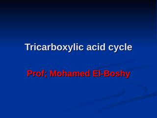 4 Tricarboxylic acid cycle (Krebs__ cycle).ppt