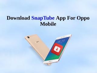 Download SnapTube App For Oppo Mobile.pdf