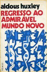 Aldous Huxley - Regresso ao Admirável Mundo Novo.epub