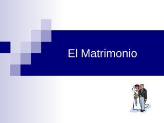 4 El matrimonio como institución natural.ppt